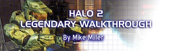 Halo 2 Legendary Walkthrough by Mike Miller